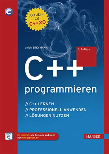 C++ programmieren: C++ lernen – professionell anwenden – Lösungen nutzen