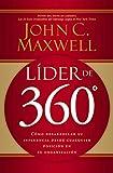 Lider 360º: Cómo desarrollar su influencia desde cualquier posición en su organización