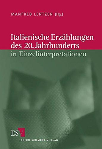 Italienische Literatur des 20. Jahrhunderts: Italienische Erzählungen des 20. Jahrhunderts in Einzelinterpretationen
