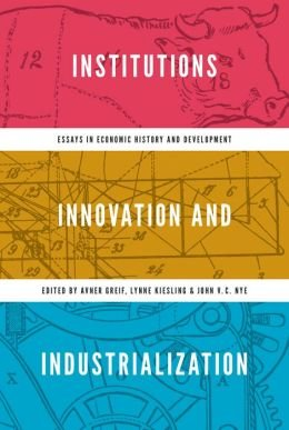 Essays in Economic History and Development Institutions, Innovation, and Industrialization (Hardback) - Common