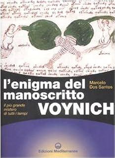 L'enigma del manoscritto Voynich. Il più grande mistero di tutti i tempi