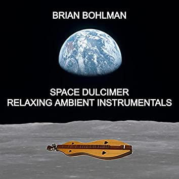 Space Dulcimer: Relaxing Ambient Instrumentals