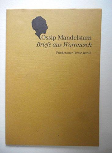 Briefe aus Woronesch. Briefe an Tschukowskij, Tynjanow, Nadeschda Mandelstam (Livre en allemand)