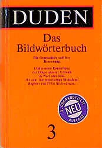 Der Duden, 12 Bde., Bd.3, Duden Bildwörterbuch der deutschen Sprache (Duden - Deutsche Sprache in 12 Bänden)