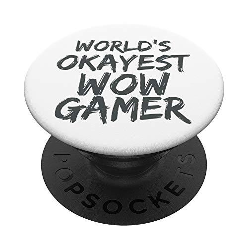 Regalo del mundo Okayest Wow Gamer divertido amante de los juegos MMO RPG PopSockets PopGrip Intercambiable