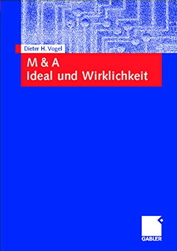 M & A Ideal und Wirklichkeit