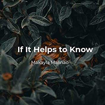 If It Helps to Know
