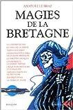 Magies de la Bretagne, tome 2 de Anatole Le Braz ( 12 septembre 1999 ) - Robert Laffont (12 septembre 1999) - 12/09/1999