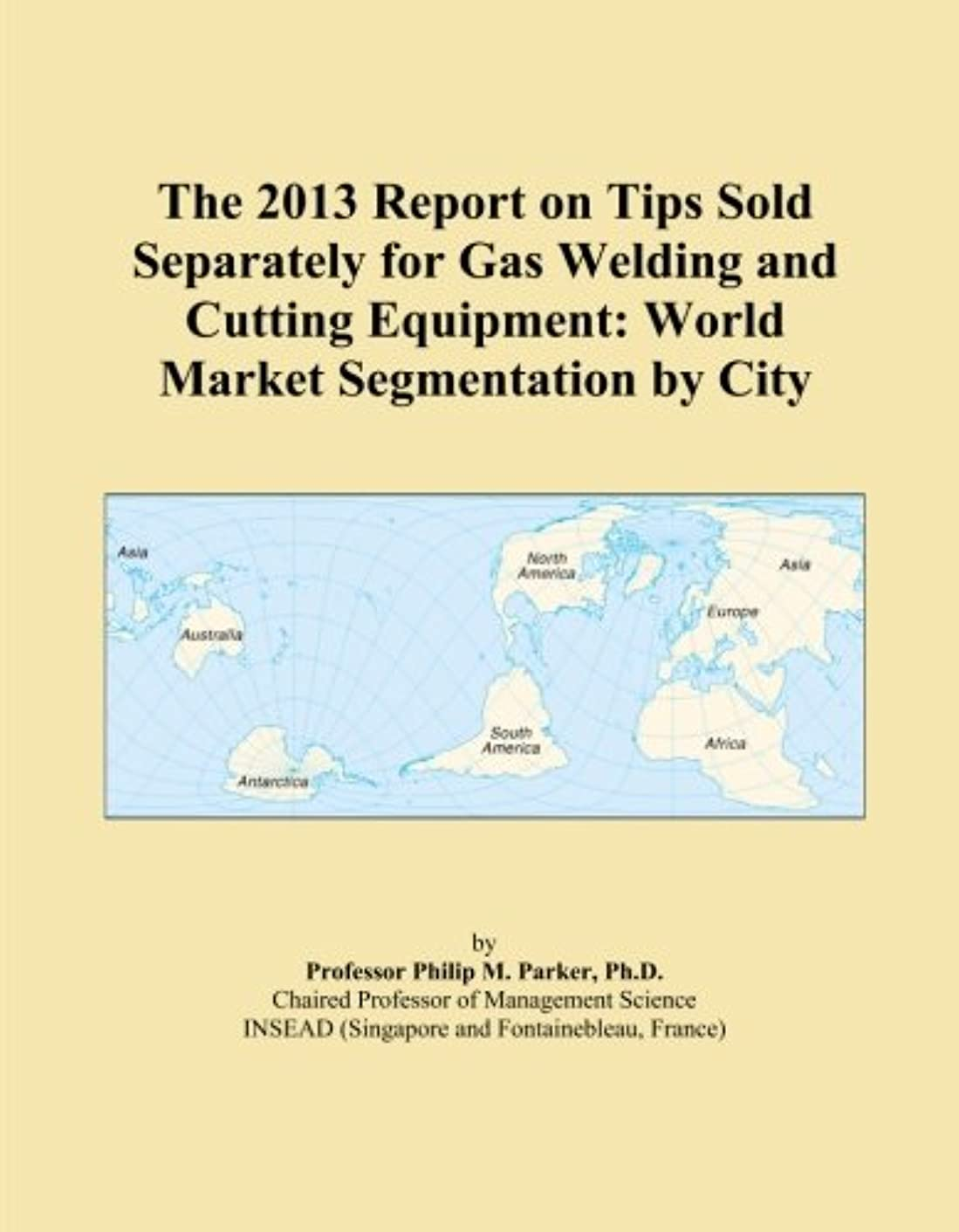 燃料興味故意のThe 2013 Report on Tips Sold Separately for Gas Welding and Cutting Equipment: World Market Segmentation by City