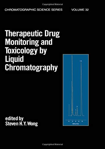 Therapeutic Drug Monitoring and Toxicology by Liquid Chromatography (Chromatographic Science, Band 32)