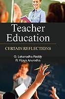 Teacher Education: Certain Reflections