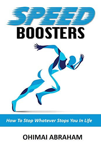 SPEED BOOSTERS : How To Stop Whatever Stops You In Life (English Edition)