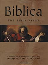 Biblica: The Bible Atlas: A Social and Historical Journey Through the Lands of the Bible (October 1, 2007) Hardcover