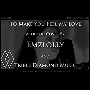 Make You Feel My Love (Feat. Emzlolly)