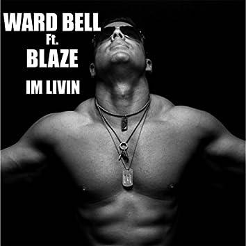 I'm Livin' (feat. Blaze)