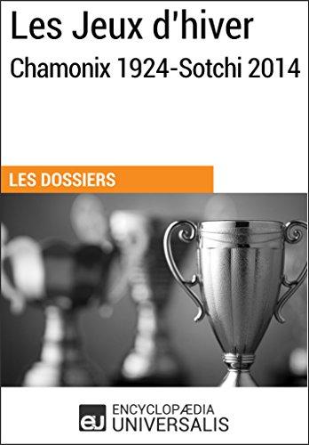 Les Jeux d'hiver, Chamonix 1924-Sotchi 2014: Les Dossiers d'Universalis