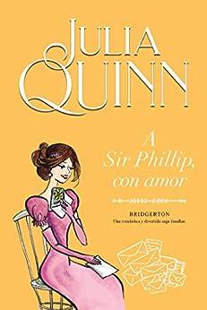 A Sir Phillip  con amor (Bridgerton 5) PDF EPUB Gratis descargar completo