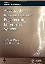 Advanced Risk Analysis in Engineering Enterprise Systems (Statistics:  A Series of Textbooks and Monographs)