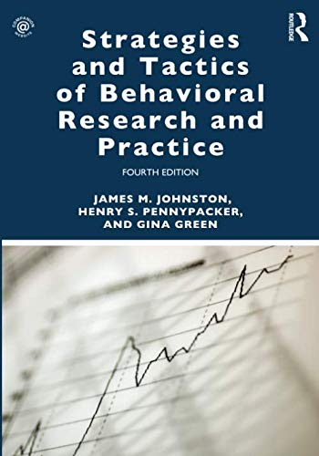 Compare Textbook Prices for Strategies and Tactics of Behavioral Research and Practice 4 Edition ISBN 9781138641594 by Johnston, James M.
