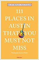 111 Places in Austin That You Must Not Miss (111 Places in .... That You Must Not Miss)