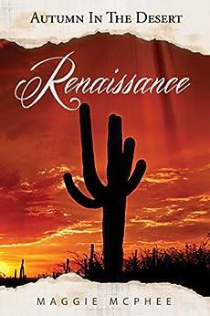 Renaissance (Autumn In The Desert Book 1) by [Maggie McPhee]