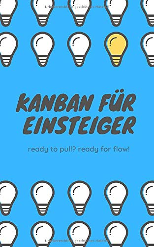Kanban für Einsteiger: ready to pull? ready for flow!