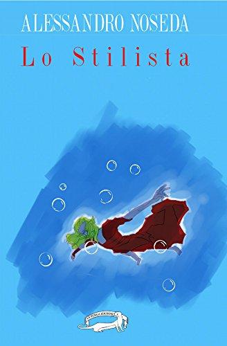 Lo stilista (Italian Edition)