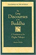[Long Discourses of the Buddha: Translation of the andquot;Digha-Nikayaandquot; (Teachings of the Buddha)] [Author: x] [January, 1996]