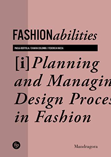 Amazon Com Fashionabilities Planning And Managing Design Processes In Fashion Ebook Bertola Paola Colombi Chiara Vacca Federica Kindle Store