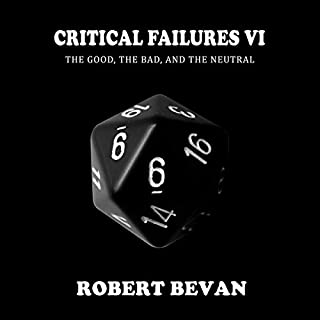Critical Failures VI     Caverns and Creatures, Book 6              Auteur(s):                                                                                                                                 Robert Bevan                               Narrateur(s):                                                                                                                                 Jonathan Sleep                      Durée: 15 h et 44 min     22 évaluations     Au global 5,0