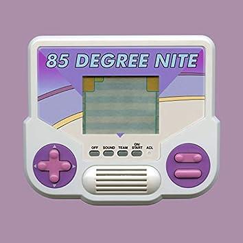 85 Degree Nite