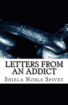 Paperback Letters From an Addict: My struggle with addiction and the process of recovery [Large Print] Book