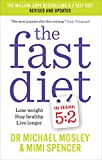 The Fast Diet: Lose Weight, Stay Healthy, Live Longer - Revised and Updated: Revised and Updated: Lose weight, stay healthy, live longer
