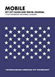 Mobile DIY City Guide and Travel Journal: City Notebook for Mobile, Alabama
