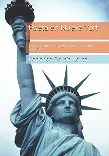 Poeta en Nueva York: El libro de poemas más grandes jamás escrito a New York