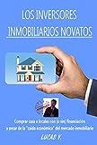 LOS INVERSORES INMOBILIARIOS NOVATOS: Comprar casas o locales con (o sin) financiación a pesar de la 'caída económica' del mercado inmobiliario (EL MUNDO INMOBILIARIO y SUS SECRETOS nº 1)