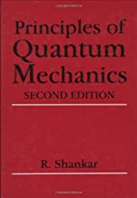 Principles of Quantum Mechanics by R. Shankar (27-Feb-2008) Hardcover