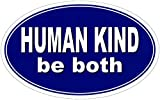 Human Kind, Be Both - Small Bumper Sticker or Laptop Decal (5' X 3')