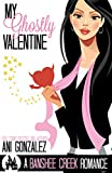 My Ghostly Valentine: A Hauntingly Funny Paranormal Romance (Banshee...