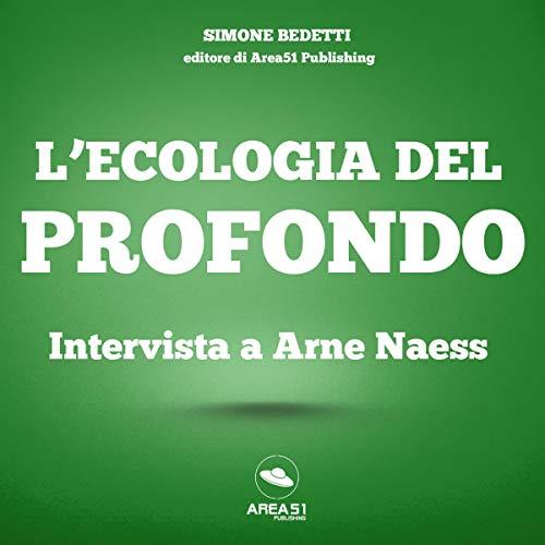 L'ecologia del profondo: Intervista ad Arne Naess copertina