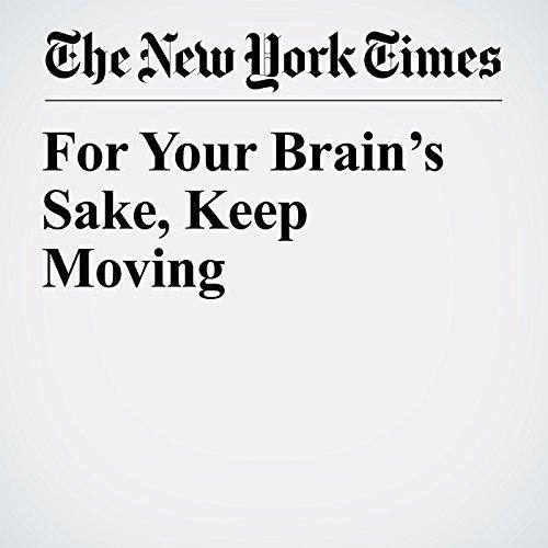 For Your Brain's Sake, Keep Moving copertina