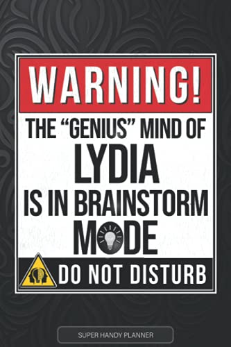 Lydia: Warning The Genius Mind Of Lydia Is In Brainstorm Mode - Lydia Name Custom Gift Planner Calendar Notebook Journal