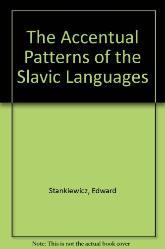 Compare Textbook Prices for The Accentual Patterns of the Slavic Languages  ISBN 9780804720298 by Stankiewicz, Edward