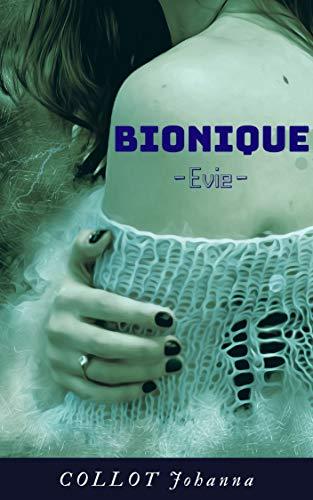 Bionique: Evie (Tome 1) par [Johanna COLLOT]