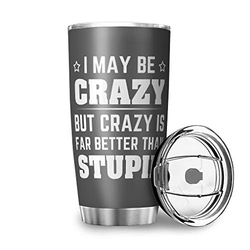 Stainless Steel I May Be Crazy Tumblers Water Bottle Vacuum Insulated Durable - Travel Mug with Lid white 600ml