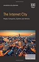 The Internet City: People, Companies, Systems and Vehicles (Cities)