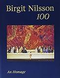 Birgit Nilsson: 100: An Homage
