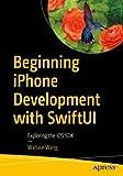 Beginning Iphone Development With Swiftui: Exploring the Ios Sdk