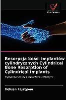 Resorpcja kości implantów cylindrycznych Cylindrical Bone Resorption of Cylindrical Implants: Tryb porównawczy z implantami stożkowymi