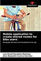 Mobile application to create shared routes for bike users: Monograph focused on the development of an app